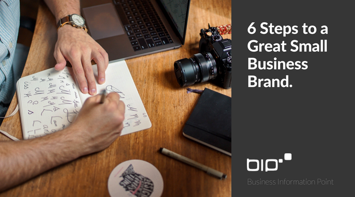 6 Steps to a Great Small Business Brand