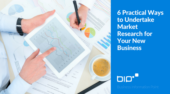 6 Practical Ways to Undertake Market Research for Your New Business